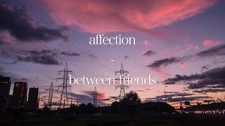 ♡between Friends  Affection (slowed Audio W Lyrics)♡