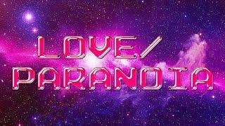 Tame Impala - Love/paranoia (lyrics)