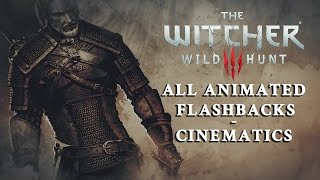 All Animated Flashback Cinematics of The Witcher 3: Wild Hunt