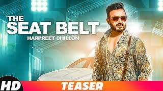 Teaser | The Seat Belt | Harpreet Dhillon | DJ Flow | Singga | Releasing 18th Dec | Speed Records