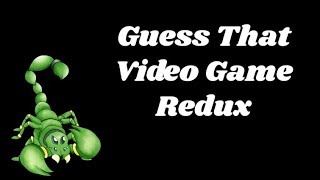 Guess That Video Game Redux