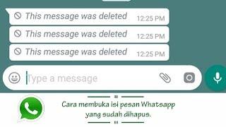 Inilah Cara Mengetahui Isi Pesan WhatsApp yang Sudah Dihapus oleh Teman