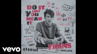 Kadr z teledysku Do It Like You Mean It tekst piosenki Frans