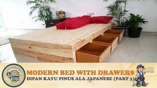 Tempat Tidur Modern Desain Baru Ala Jepang dg Kotak Tempat Barang | DIY Bed with Drawers (Part 3)
