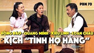"""Kịch """"Tình Họ Hàng""""   PBN 70   Hồng Đào, Quang Minh, Kiều Linh, Loan Châu"""