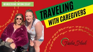Wondering Wednesday - Traveling with Caregivers