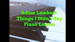 Adam Lambert-Things I Didn't Say Piano Lesson/Tutorial