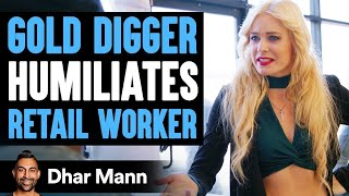Gold Digger Humiliates A Retail Worker, Instantly Regrets It   Dhar Mann
