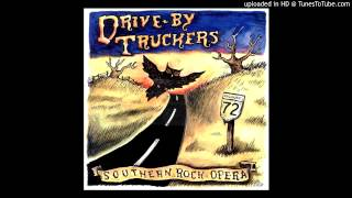 Drive-By Truckers - 72 (This Highway's Mean)