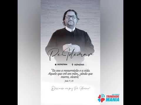 Nossa última homenagem ao Eterno Padre Idemar Costa