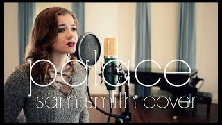 Palace - Sam Smith Cover