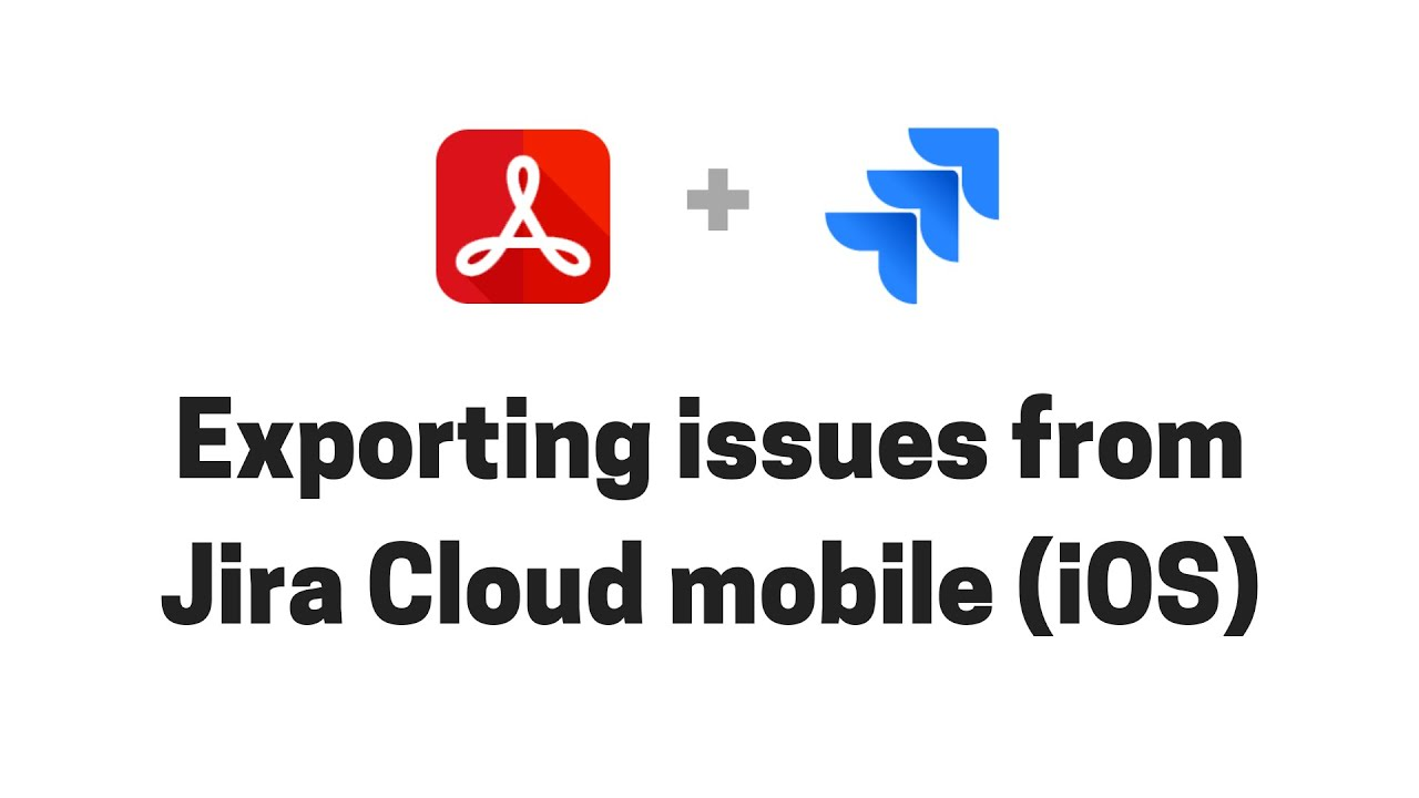 Exporting issues to PDF from Jira Cloud mobile for iOS