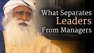 What Separates Leaders From Managers - Sadhguru at Wharton