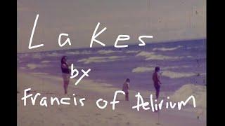 "Francis of Delirium – ""Lakes"""