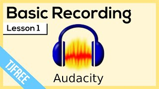 Audacity Lesson 1 - Record, Play, Input, Output