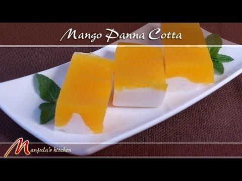 Mango Panna Cotta – Mango Coconut Jelly Recipe by Manjula