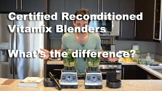 Certified Reconditioned Vitamix Blenders: What's the difference?
