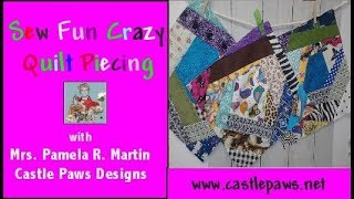 How To Crazy Quilt Sew Fun No Wrong Way
