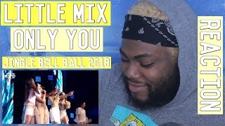 Little Mix - 'Only You' (Live at Capital's Jingle Bell Ball 2018) | REACTION