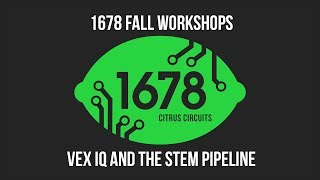 Fall Workshops 2018 - VEX IQ and the STEM Pipeline