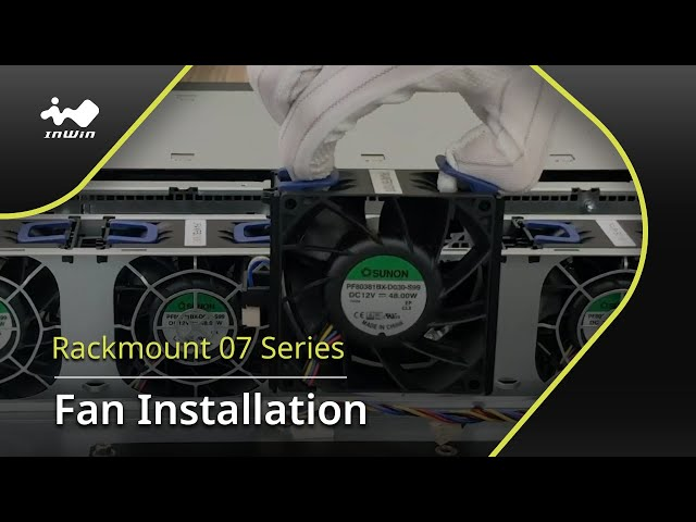 07 Series Fan Installation