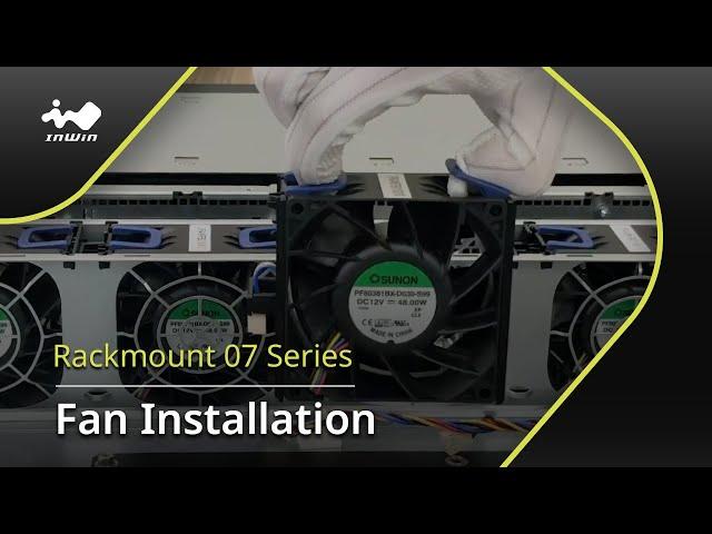 07 Series Fan Installation
