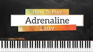 How To Play Adrenaline By Lauv On Piano - Piano Tutorial