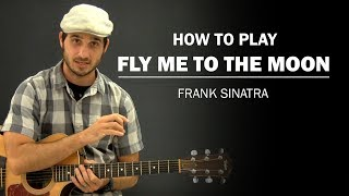 Fly Me To The Moon (Frank Sinatra) | Beginner Guitar Lesson | How To Play