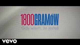 Ania Dabrowska, GrubSon - 1800 Gramow (Gdy Wiem, Ze Jestes)