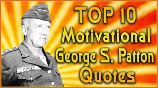Top 10 George S Patton Quotes | Leadership Quotes | Inspirational Quotes