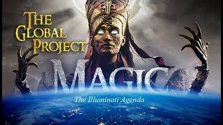 THE ARMY OF SATAN - PART 10 - Magic (The Global Project) - Illuminati Agenda