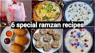 6 authentic instant ramzan recipes | quick & easy ramadan recipes | टॉप 6 रमज़ान रेसिपीज