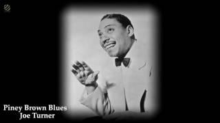 Piney Brown Blues - Joe Turner [HQ]