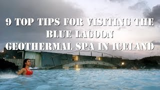 9 Top Tips for Visiting the Blue Lagoon Geothermal Spa in Iceland