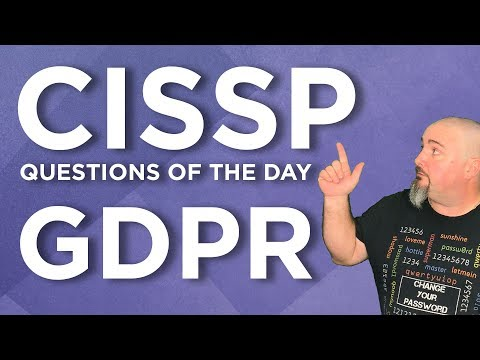 CISSP Practice Questions of the Day from IT Dojo - #67 - GDPR ...