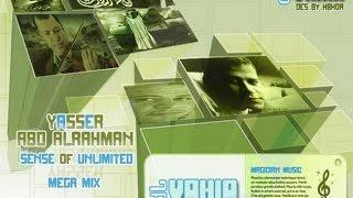 ياسر عبد الرحمن - ميكس DJ Yahia - Yasser Abd El Rahman - Sense Of Unlimited - Mix 2011 , 2017 تحميل MP3