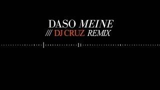 Daso   Meine (Cruz Remix)