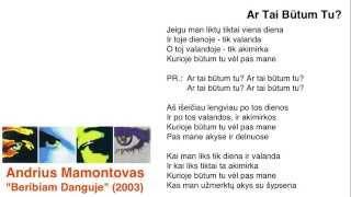"""Video thumbnail of """"Andrius Mamontovas - Ar Tai Būtum Tu?"""""""