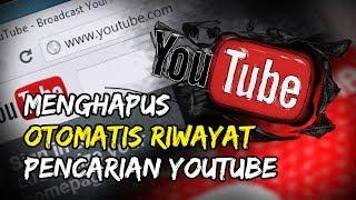 Langkah Mudah Menghapus History YouTube secara Otomatis