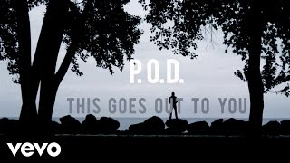 P.O.D.   This Goes Out To You (Lyric Video)
