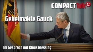 Joachim Gauck, der richtige Mann? Jürgen Elsässer und Klaus Blessing