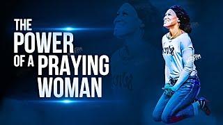 Keep Praying Woman Of God | A Praying Woman Is Powerful!