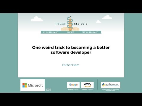 Esther Nam - One weird trick to becoming a better software developer - PyCon 2018