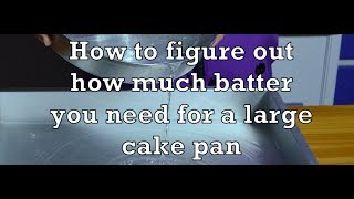 How To Figure Out How Much Batter You Need For A Large Cake Pan - The Aubergine Chef HD