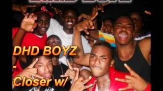 DHD Boyz - Closer w/ Download Link