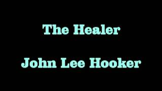 The Healer   John Lee Hooker