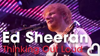 Ed Sheeran - Thinking Out Loud | Heart Live