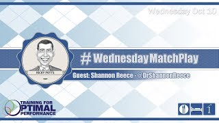 #WednesdayMatchPlay with Dr. Shannon Reece from Training for Optimal Performance