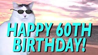 HAPPY 60th BIRTHDAY! - EPIC CAT Happy Birthday Song