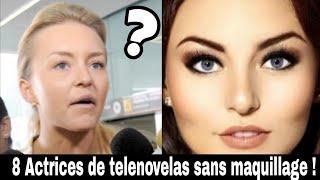 8 Actrices De Telenovelas Sans Maquillage !